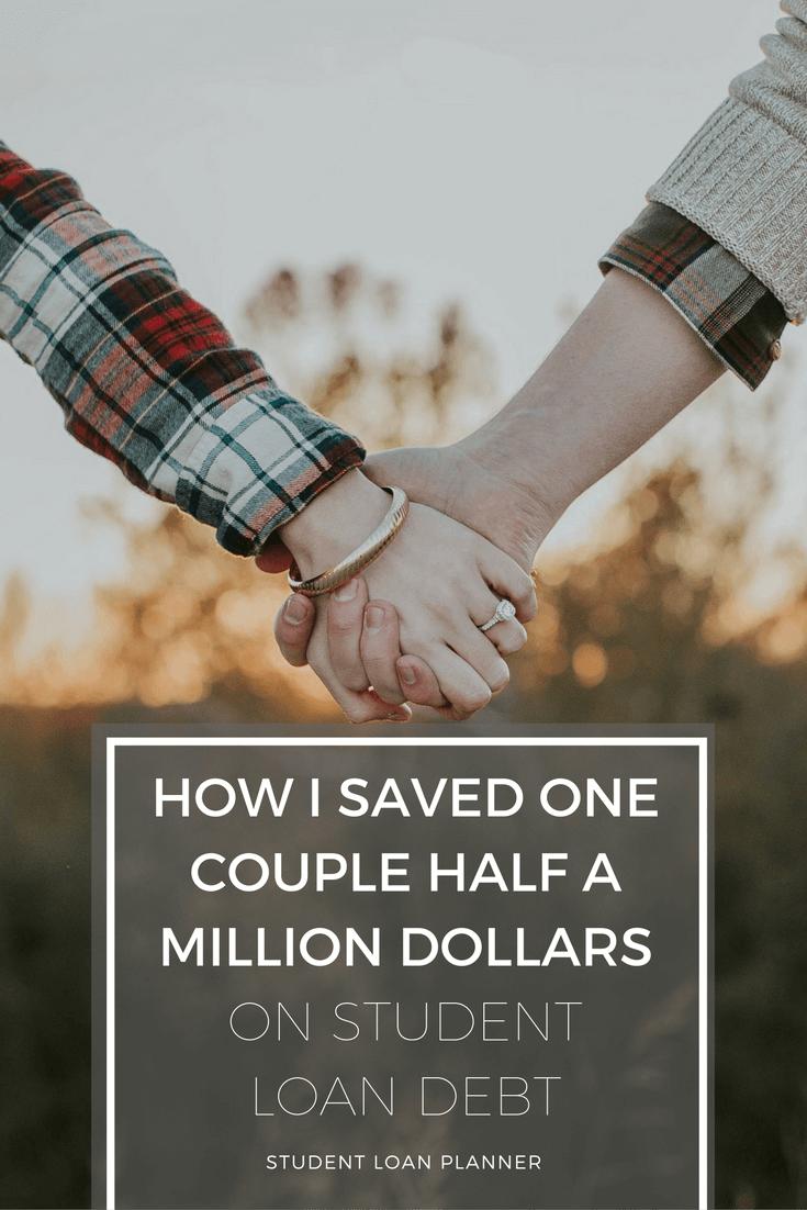 Half Million Dollars in Student Loan Savings