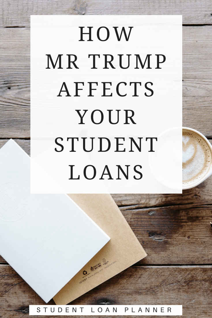 president trump affects student loans