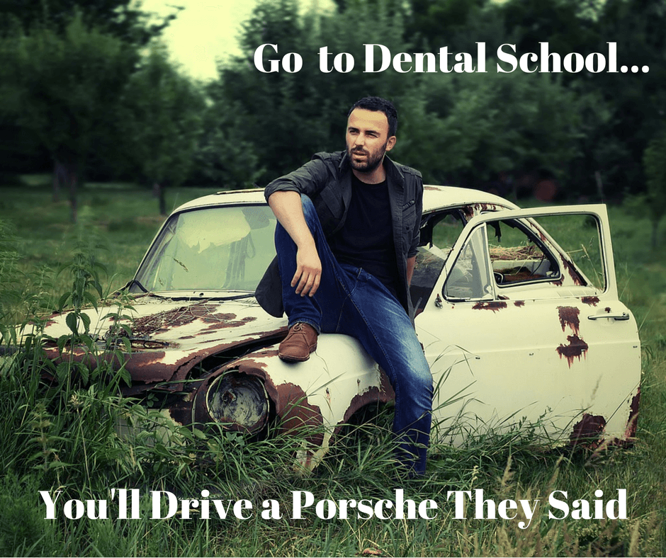Go to Dental School and Maybe Drive a $5,000 Used Car One Day