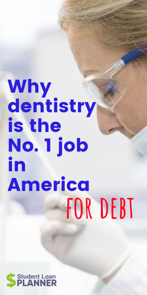 Dentistry is the #1 Job in America for Debt - Student Loan
