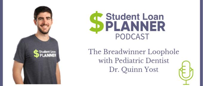 Episode 6: The Breadwinner Loophole with Pediatric Dentist Dr. Quinn Yost