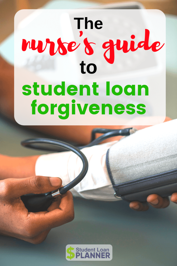 2019 Nurses Student Loan Forgiveness Guide | Student Loan