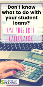 Our Student Loan Calculator - Student Loan Planner