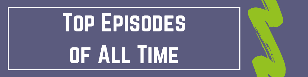 Top Episodes of All Time