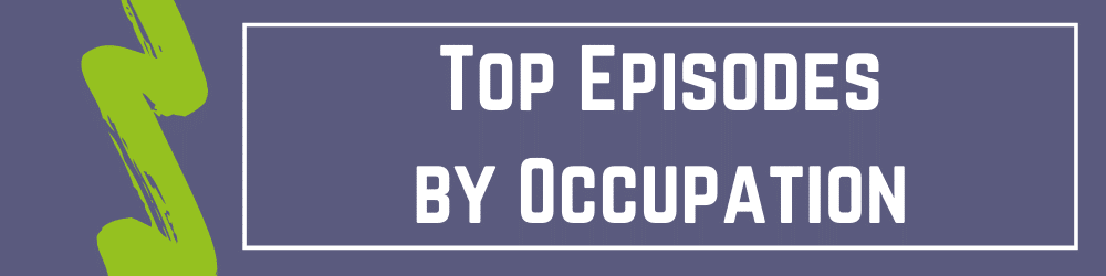 Top Episodes by Occupation